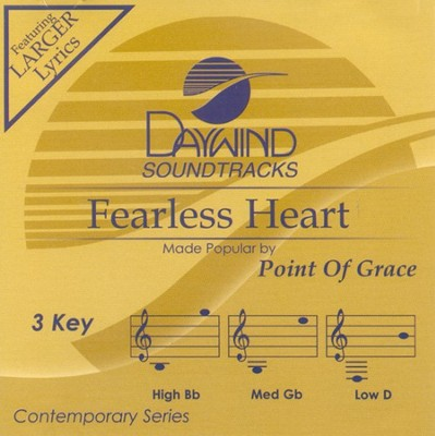 Fearless Heart, Accompaniment CD   -     By: Point of Grace