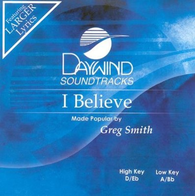 I Believe, Accompaniment CD   -     By: Greg Smith