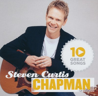 10 Great Songs   -     By: Steven Curtis Chapman
