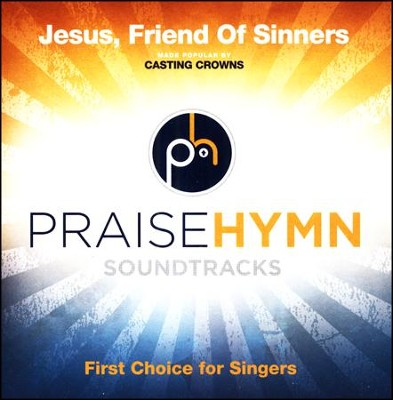 Jesus, Friend Of Sinners (Medium With Background Vocals)  [Music Download] -