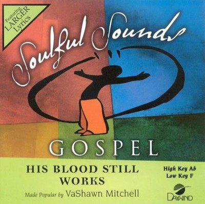 His Blood Still Works, Accompaniment CD   -     By: Vashawn Mitchell