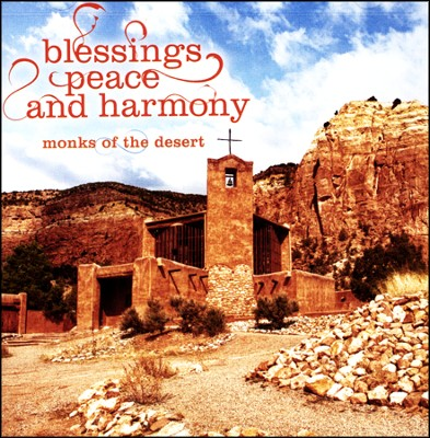 Blessings, Peace and Harmony   -     By: Monks of the Desert