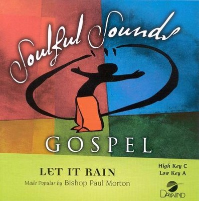 Let It Rain, Accompaniment CD   -     By: Bishop Paul S. Morton