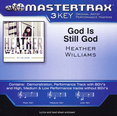 God Is Still God   -     By: Heather Williams