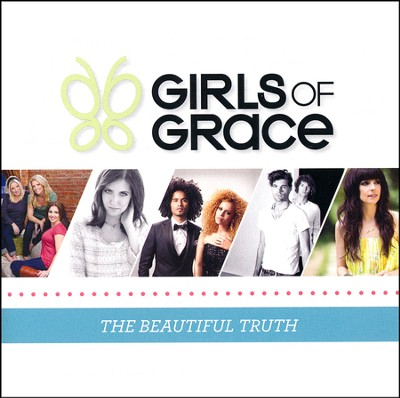 Girls of Grace: The Beautiful Truth   -