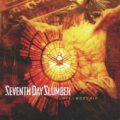 Love & Worship   -     By: Seventh Day Slumber