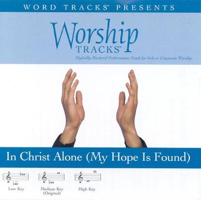 In Christ Alone [My Hope Is Found] - Medium key performance track w/o background vocals  [Music Download] -