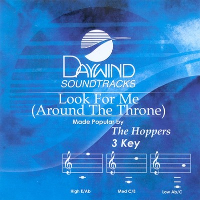 Look For Me (Around The Throne), Accompaniment CD   -     By: The Hoppers