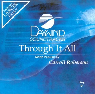 Through It All, Accompaniment CD   -     By: Carroll Roberson