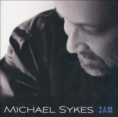 3 AM CD   -     By: Michael Sykes