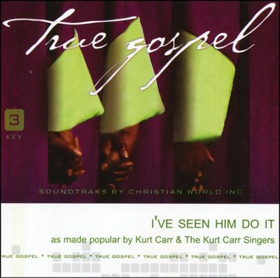 I've Seen Him Do It Acc, CD  -     By: Kurt Carr, The Kurt Carr Singers