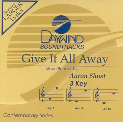 Give It All Away, Accompaniment CD   -     By: Aaron Shust