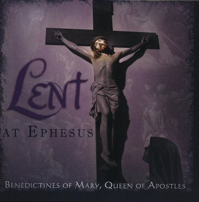 Lent At Ephesus   -     By: Benedictines of Mary, Queen of Apostles
