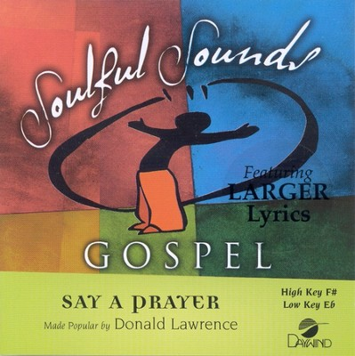 Say A Prayer, Accompaniment CD   -     By: Donald Lawrence