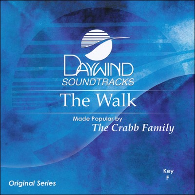 Walk  [Music Download] -     By: The Crabb Family