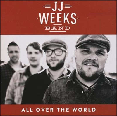 All Over the World   -     By: JJ Weeks Band