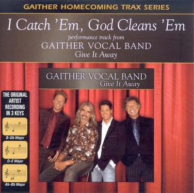 I Catch Em', God Cleans Em', Accompaniment CD   -     By: Gaither Vocal Band