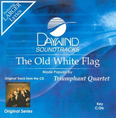 The Old White Flag, Accompaniment CD   -     By: Triumphant Quartet
