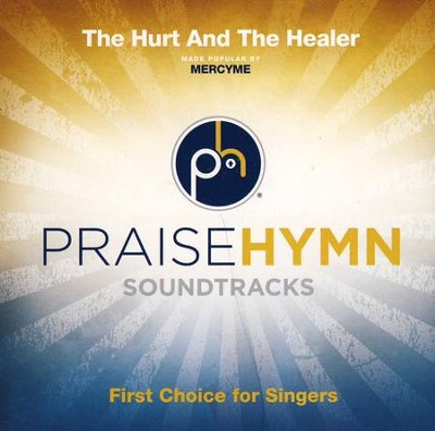 The Hurt and the Healer   -     By: MercyMe