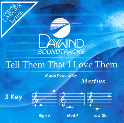 Tell Them that I Love Them Acc, CD  -     By: The Martins