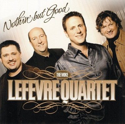 Nothin' But Good  [Music Download] -     By: The Mike LeFevre Quarter