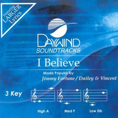 I Believe, Accompaniment CD   -     By: Jimmy Fortune, Daily & Vincent