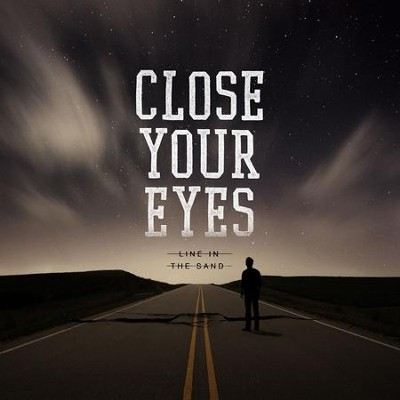 Line In the Sand   -     By: Close Your Eyes