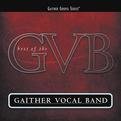 Best of the Gaither Vocal Band CD   -     By: Gaither Vocal Band