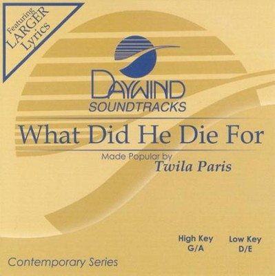 What Did He Die For, Accompaniment CD   -     By: Twila Paris