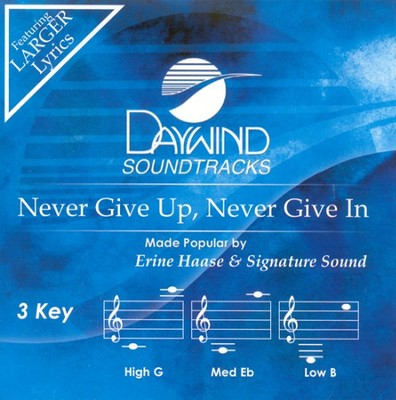 Never Give Up, Never Give In, Accompaniment CD   -     By: Ernie Haase & Signature Sound