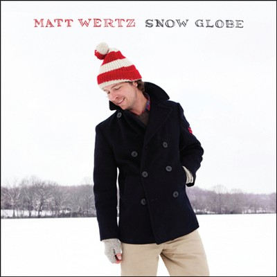 Snow Globe   -     By: Matt Wertz