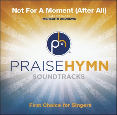 Not For A Moment (After All) [Medium With Background Vocals] (Performance Track)  [Music Download] -