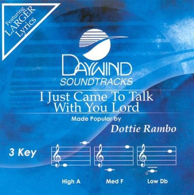 I Just Came To Talk With You Lord, Accompaniment CD   -     By: Dottie Rambo
