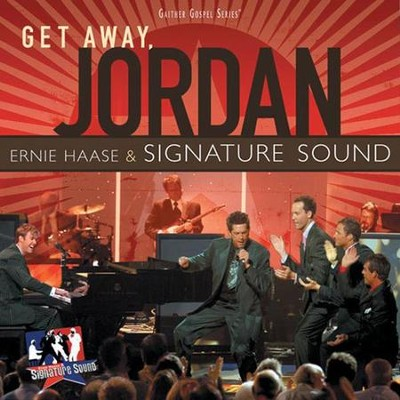 Get Away Jordan CD  -     By: Ernie Haase & Signature Sound