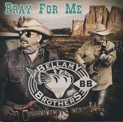 Pray For Me   -     By: Bellamy Brothers