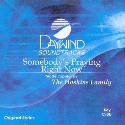 Somebody's Praying Right Now, Accompaniment CD   -     By: The Hoskins Family