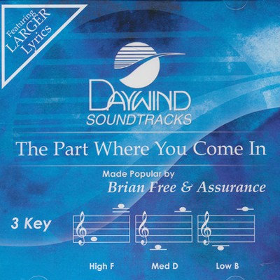The Part Where You Come In Acc, CD  -     By: Brian Free & Assurance