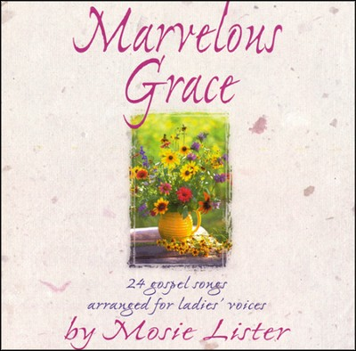 Marvelous Grace, Stereo CD  -     By: Mosie Lister