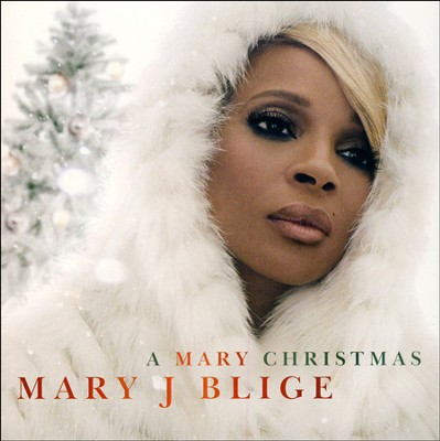 A Mary Christmas   -     By: Mary J. Blige