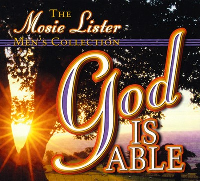 God Is Able, Stereo CD  -     By: Mosie Lister