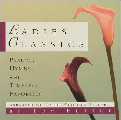 Ladies Classics, Stereo CD  -     By: Tom Fettke
