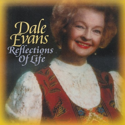 Reflections Of Life CD  -     By: Dale Evans