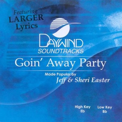 Goin' Away Party, Accompaniment CD   -     By: Jeff Easter, Sheri Easter