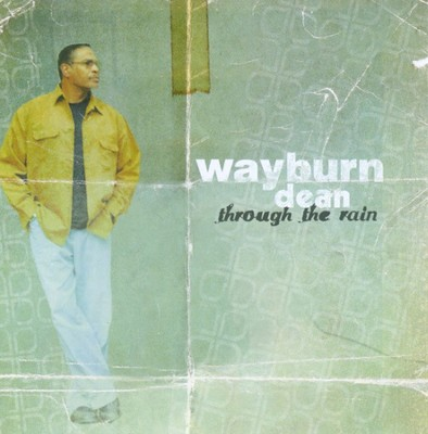 Through The Rain CD   -     By: Wayburn Dean