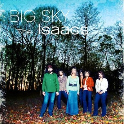 Walk On (Big Sky Album Version)  [Music Download] -     By: The Isaacs