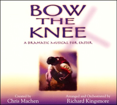 Bow The Knee, Stereo CD  -     By: Chris Machen, Richard Kingsmore