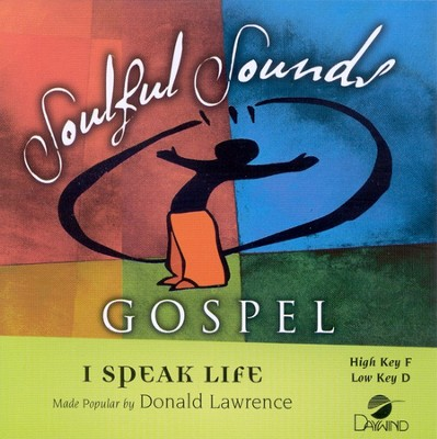 I Speak Life, Accompaniment CD   -     By: Donald Lawrence