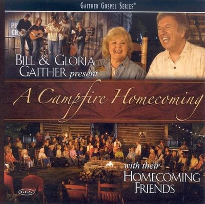 A Campfire Homecoming CD  -     By: Bill Gaither, Gloria Gaither, Homecoming Friends