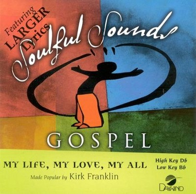 My Life, My Love, My All, Accompaniment CD   -     By: Kirk Franklin