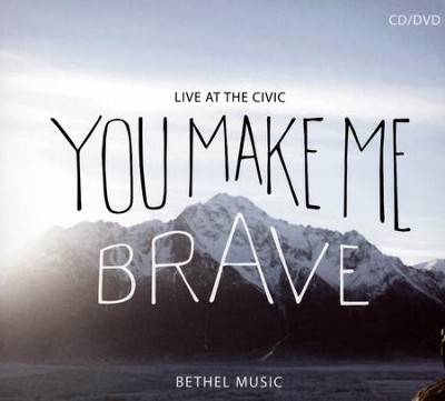 You Make Me Brave CD/DVD   -     By: Bethel Music
